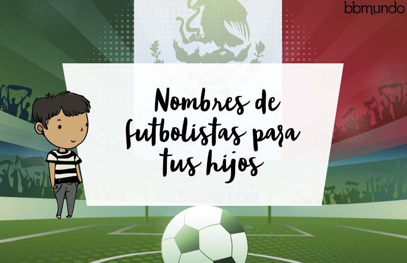 Nombres de futbolistas para tus hijos