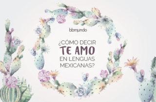 te amo en lenguas mexicanas