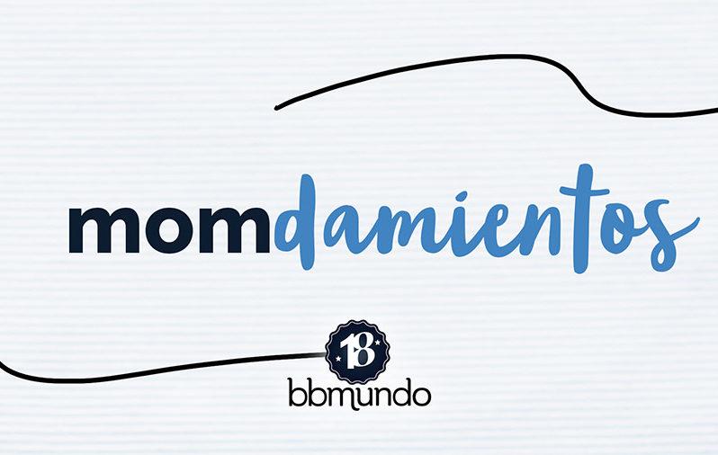 Los momdamientos de la mamá bbmundo